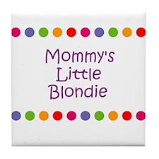 Mommy's Little Blondie Tile Coaster