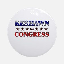 KESHAWN for congress Ornament (Round)