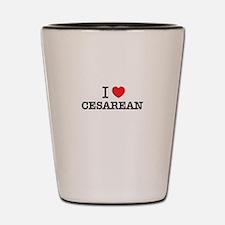 I Love CESAREAN Shot Glass