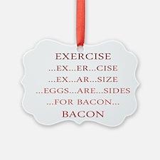 Exercise ... Bacon Ornament