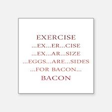 Exercise ... Bacon Sticker