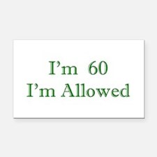 60 I'm Allowed 3 Green Rectangle Car Magnet