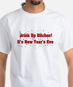 Drink Up Bitches New Year Shirt