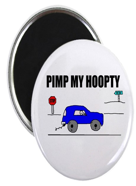 PIMP MY HOOPTY Magnet by PIMPMYHOOPTY
