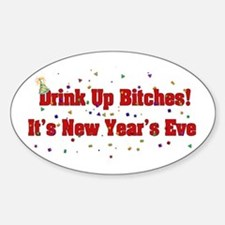 Drink Up Bitches New Year Oval Decal