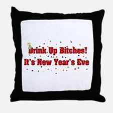 Drink Up Bitches New Year Throw Pillow