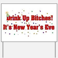 Drink Up Bitches New Year Yard Sign