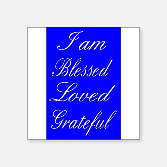 I am Blessed Loved Greatful Sticker