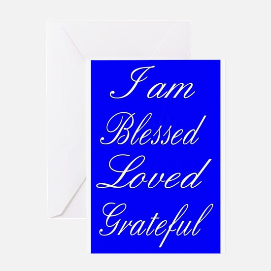 I am Blessed Loved Greatful Greeting Cards