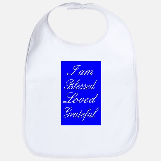 I am Blessed Loved Greatful Bib