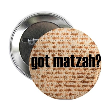 Got Matzah? Button