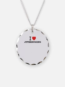 I Love JITTERBUGGING Necklace