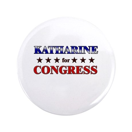 "KATHARINE for congress 3.5"" Button"