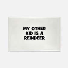 my other kid is a Reindeer Rectangle Magnet