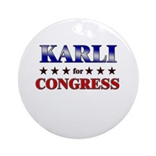 KARLI for congress Ornament (Round)