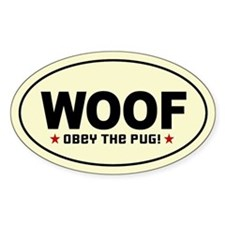 WOOF - Obey the PUG! oval sticker