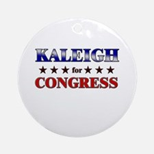 KALEIGH for congress Ornament (Round)