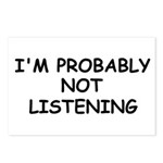 I'M PROBABLY NOT LISTENING Postcards (Package of 8