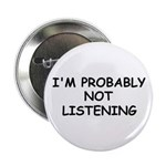 I'M PROBABLY NOT LISTENING 2.25