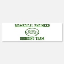 Biomedical Engineer Drinking Bumper Bumper Bumper Sticker