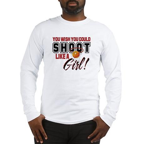 Basketball - Shoot Like a Girl Long Sleeve T-Shirt