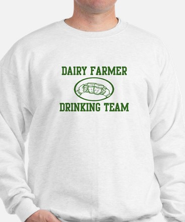 Dairy Farmer Drinking Team Sweatshirt