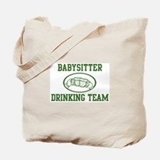 Babysitter Drinking Team Tote Bag