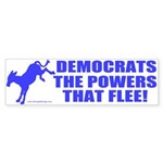The Powers That Flee Bumper Sticker