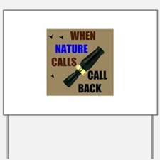 NATURE CALLS Yard Sign