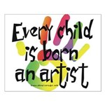 Every Child is an Artist Small Poster