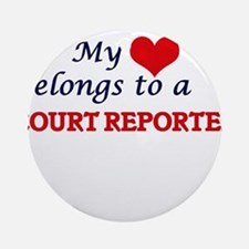 My heart belongs to a Court Reporte Round Ornament