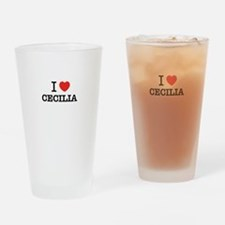 I Love CECILIA Drinking Glass
