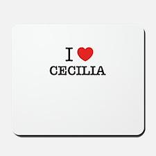 I Love CECILIA Mousepad