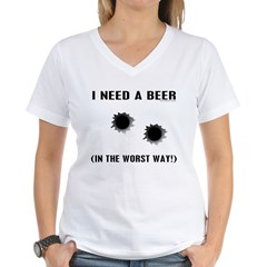 I Need A Beer Bad! Shirt