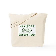 Loan Officer Drinking Team Tote Bag
