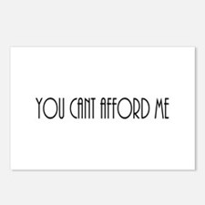 YOU CAN'T AFFORD ME Postcards (Package of 8)