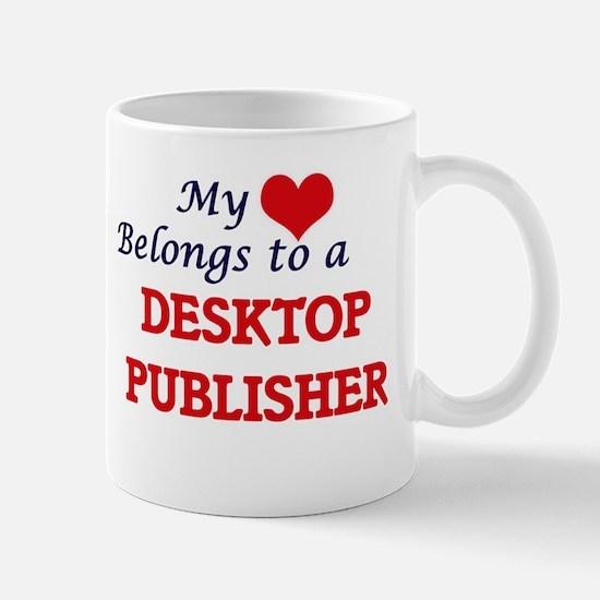 My heart belongs to a Desktop Publisher Mugs