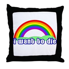 I Want To Die Throw Pillow