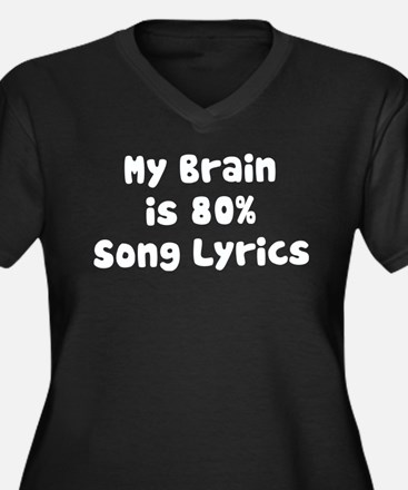 MY BRAIN IS 80% SONG LYRICS Plus Size T-Shirt