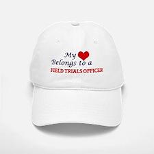 My heart belongs to a Field Trials Officer Baseball Baseball Cap