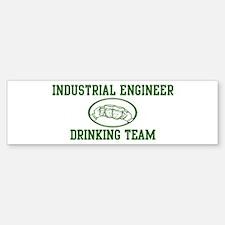 Industrial Engineer Drinking Bumper Bumper Bumper Sticker
