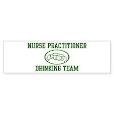 Nurse Practitioner Drinking T Bumper Bumper Sticker