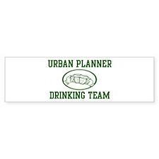 Urban Planner Drinking Team Bumper Bumper Sticker