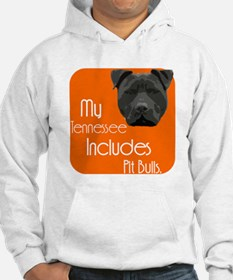 My Tennessee Includes Pit Bulls Hoodie