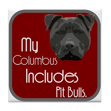 My Columbus Includes Pit Bull Tile Coaster