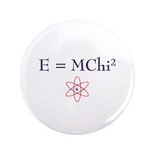 """E=MChi Squared 3.5"""" Button (100 pack)"""