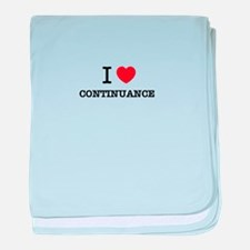 I Love CONTINUANCE baby blanket