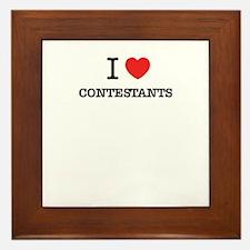 I Love CONTESTANTS Framed Tile