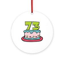 73 Birthday Cake Ornament (Round)