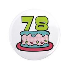 "78th Birthday Cake 3.5"" Button"